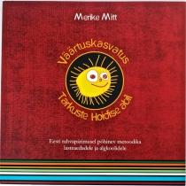 """Raamat """"Väärtuskasvatus Tarkuste Hoidiste abil"""", autor Merike Mitt"""